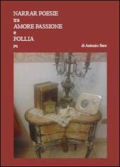 Narrar poesie tra amore passion e follia