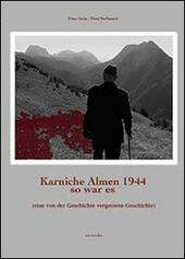 Karnische Almen 1944 so war es