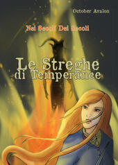 Nei secoli dei secoli. Le streghe di Temperance  - Avalon October Libro - Libraccio.it