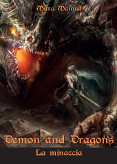 La minaccia. Demon and dragons  - Manuel Mura Libro - Libraccio.it