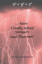 ...have I really solved Fermat's Last Theorem?