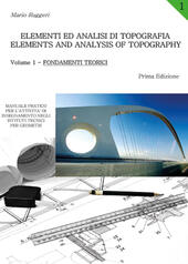 Elementi ed analisi di topografia-Elements and analysis of topography. Vol. 1: Fondamenti teorici.  - Mario Ruggeri Libro - Libraccio.it