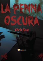 La penna oscura  - Chris Saw Libro - Libraccio.it