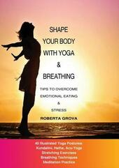 Shape your body with yoga & breathing  - Roberta Grova Libro - Libraccio.it