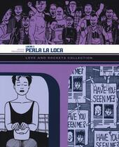Perla la loca. Love and rockets collection. Locas. Vol. 3