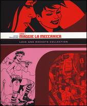 Maggie la meccanica. Love and Rockets collection. Locas. Vol. 1