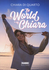 The world of Chiara  - Chiara Di Quarto Libro - Libraccio.it