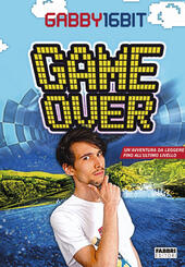 Game over  - Gabby16bit Libro - Libraccio.it