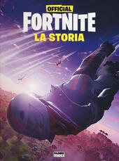 Official Fortnite. La storia  Libro - Libraccio.it