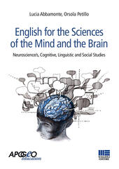 English for the sciences of the mind and the brain. Neuroscience/s, cognitive, linguistic and social studies  - Lucia Abbamonte, Orsola Petillo Libro - Libraccio.it