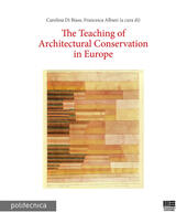 The teaching of architectural conservation in Europe  Libro - Libraccio.it