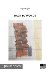 Back to words  - Angelo Bugatti Libro - Libraccio.it