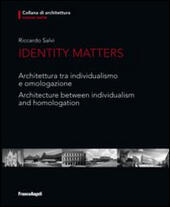 Identity matters. Architettura tra individualismo e omologazione-Architecture between individualism and homologation