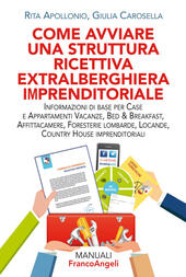 Come avviare una struttura ricettiva extralberghiera imprenditoriale. Informazioni di base per case e appartamenti vacanze, bed & breakfast, affittacamere, foresterie lombarde, locande, country house imprenditoriali