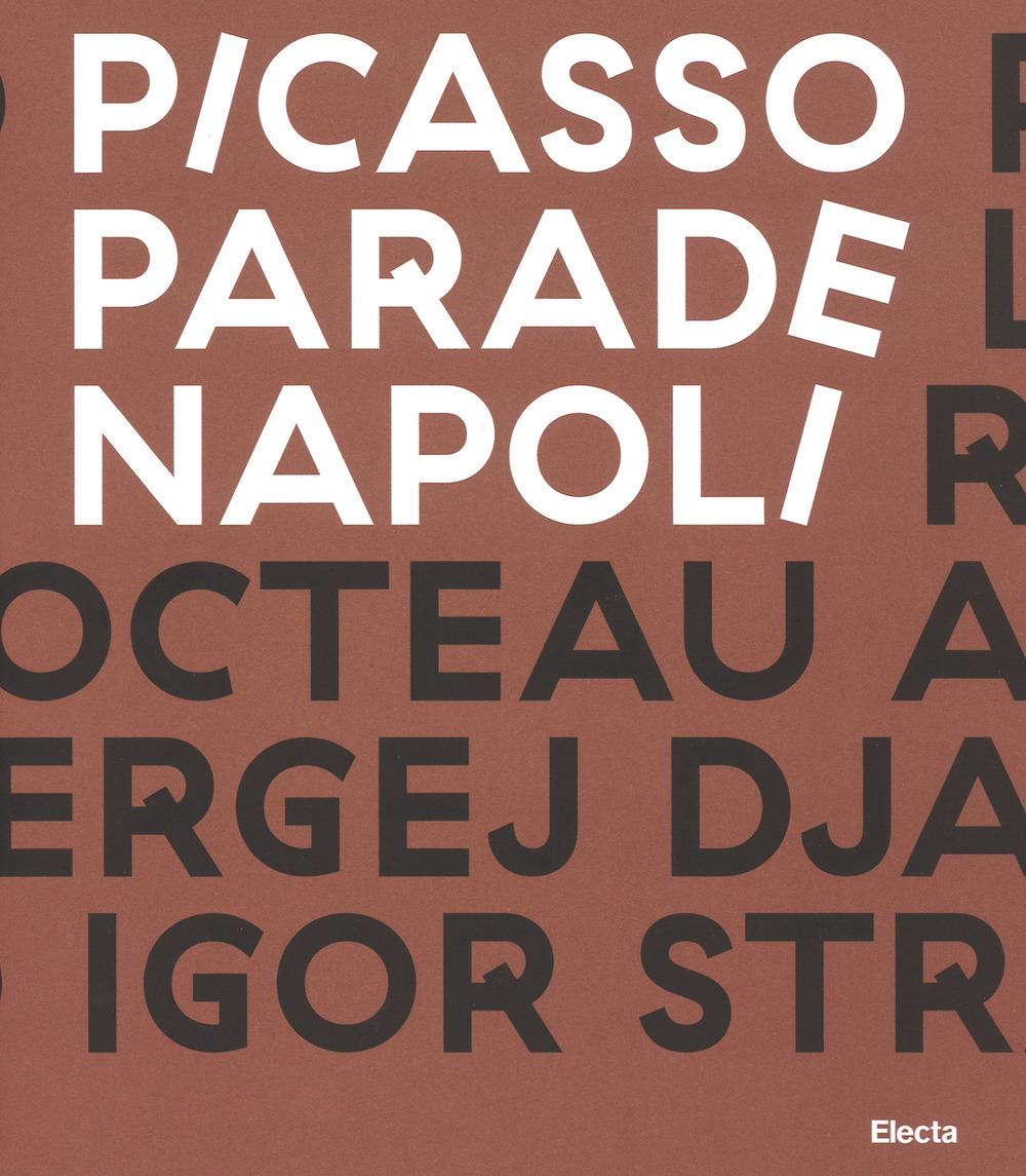 Image of Picasso Parade. Napoli 1917. Catalogo della mostra (Napoli, 11 apr..