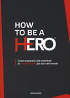 How to be a HERO. Come prepararsi alla marathon di mountain bike più dura del mondo