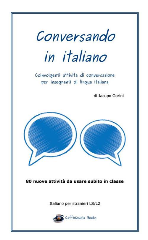 Image of Conversando in italiano. Coinvolgenti attività di conversazione pe..