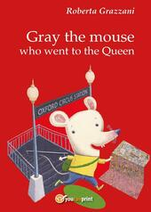Gray the mouse who went to the Queen