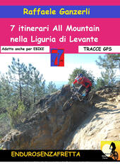 7 Itinerari all mountain nella Liguria di Levante. Con Contenuto digitale per download
