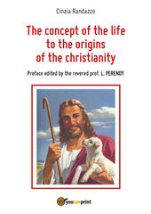 The concept of the life to the origins of the christianity