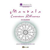 Mandala contenitore dell'essenza. Da colorare. Ediz. illustrata