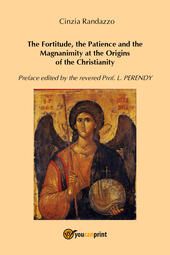 The fortitude, the patience and the magnanimity at the origins of the christianity