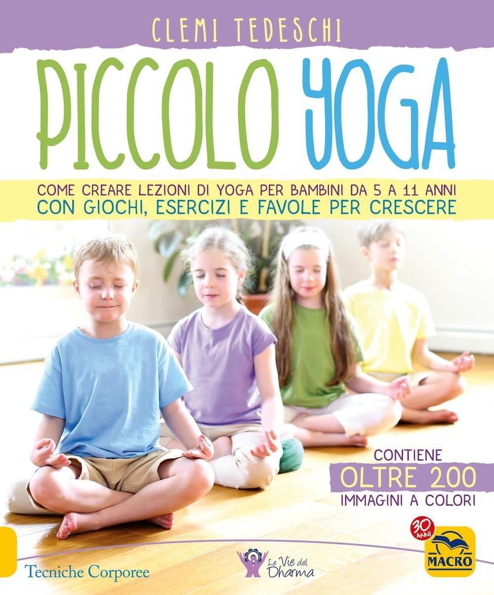 Image of (NUOVO o USATO) Piccolo yoga. Come creare lezioni di yoga per bamb..