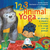 123 animal yoga. Mi diverto e imparo i numeri e lo yoga con gli animali