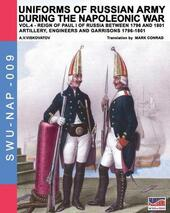 Uniforms of Russian army during the Napoleonic war. Vol. 4: Artillery, engineers and garrisons 1796-1801.  - Aleksandr Vasilevich Viskovatov Libro - Libraccio.it