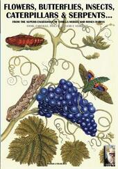 Flowers, butterflies, insects, caterpillars & serpents... From the superb engravings of Sybilla Merian and Moses Hariss  - Luca S. Cristini Libro - Libraccio.it