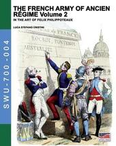 The french army of Ancien Régime. In the art of Felix Philippoteaux. Vol. 2