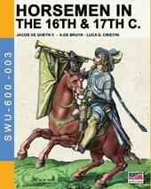 Horsemen in the 16th & 17th C.