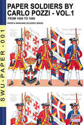 Paper soldiers. Nuova ediz.. Vol. 1: From 1650 to 1899.