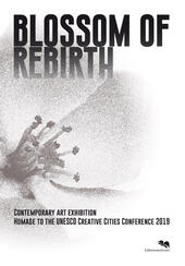 Blossom of rebirth. Crafts and folk arts Pavilion: contemporary art exhibition homage to the UNESCO Creative Cities Conference 2019 with artworks from Carrara