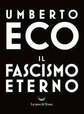 Il fascismo eterno  - Umberto Eco Libro - Libraccio.it