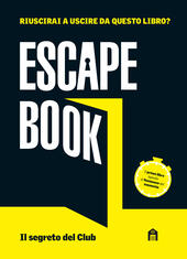 Il segreto del club. Escape book