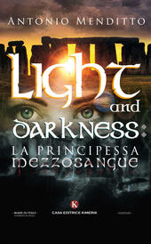 Light and darkness: la principessa mezzosangue