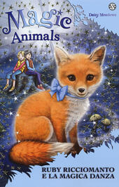 Magic animals. Vol. 7: Ruby Ricciomanto e la magica danza.  - Daisy Meadows Libro - Libraccio.it