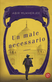 Un male necessario  - Abir Mukherjee Libro - Libraccio.it