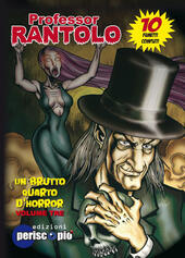 Un brutto quarto d'horror. Professor Rantolo. Vol. 3