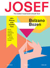 Bolzano-Bozen. Josef. The insider's travel book to South Tyrol. Ediz. tedesca, italiana e inglese