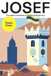 Josef. The insider's travel book to Trentino and south Tyrol. Ediz. tedesca, italiana e inglese