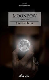 Moonbow. Ediz. italiana