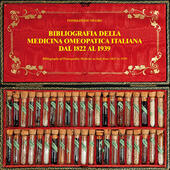 Bibliografia della medicina omeopatica italiana dal 1822 al 1939-Bibliography of homeopathic medicine in Italy from 1822 to 1939. Ediz. bilingue