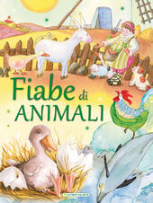 Fiabe di animali. Ediz. illustrata  - Claudia Giudici Libro - Libraccio.it