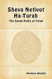 Sheva Netivot Ha-Torah. The seven paths of Torah. Ediz. ebraica e inglese