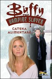 Catena alimentare. Buffy. The vampire slayer