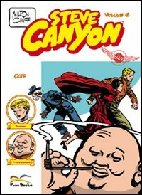 Image of Steve Canyon. Vol. 6