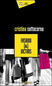 Fashion (&) victims  - Cristina Sottocorno Libro - Libraccio.it