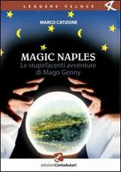 Le Magic Naples. Stupefacenti avventure di mago Genny